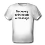 tshirt-not-every-short-needs-a-message.jpg